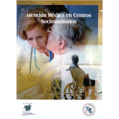 Libro Atención Médica en Centros Sanitarios SGXX Sociedade Galega Xerontoloxía e Xeriatría
